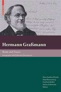 Hermann Grassmann Roots and Traces