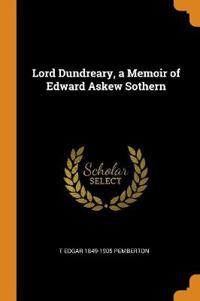 Lord Dundreary, a Memoir of Edward Askew Sothern