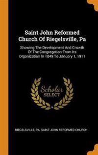 Saint John Reformed Church of Riegelsville, Pa