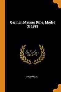 German Mauser Rifle, Model of 1898