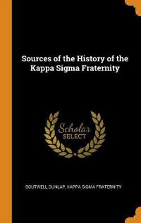 Sources of the History of the Kappa Sigma Fraternity