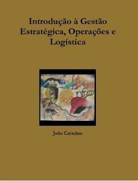 Introdu  o   Gest o Estrat gica, Opera  es E Log stica