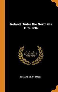 Ireland Under the Normans 1169-1216