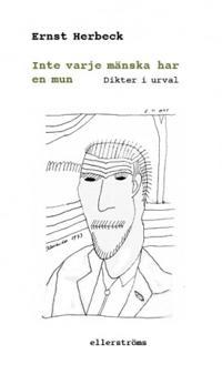 Inte varje mänska har en mun : dikter i urval