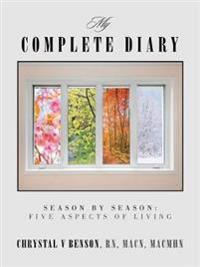 My Complete Diary: Season by Season: Five Aspects of Living