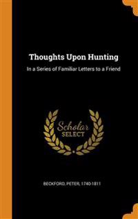 Thoughts Upon Hunting