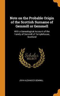 Note on the Probable Origin of the Scottish Surname of Gemmill or Gemmell