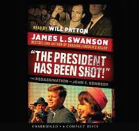 The President Has Been Shot!: The Assassination of John F. Kennedy - Audio Library Edition