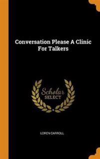 Conversation Please a Clinic for Talkers