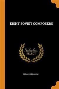 Eight Soviet Composers