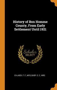 History of Bon Homme County, From Early Settlement Until 1921