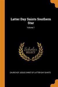 Latter Day Saints Southern Star; Volume 1