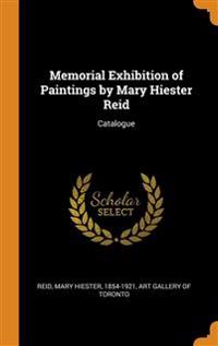 Memorial Exhibition of Paintings by Mary Hiester Reid