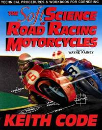 Soft science of road racing motor cycles - technical procedures and workboo