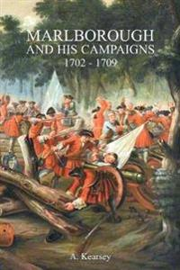 MARLBOROUGH AND HIS CAMPAIGNS: With The Battle Described in Conjunction With Field Service Regulations