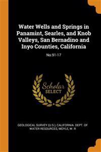 Water Wells and Springs in Panamint, Searles, and Knob Valleys, San Bernadino and Inyo Counties, California