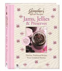 Grandmas special recipes jams, jellies and preserves