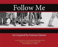 Follow Me: : Art Inspired by Famous Quotes