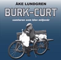 Burk-Curt :  samlaren som blev miljonär