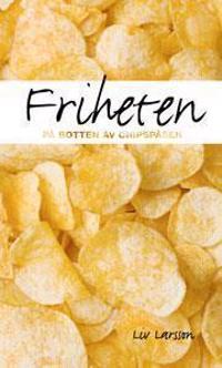 Friheten på botten av chipspåsen