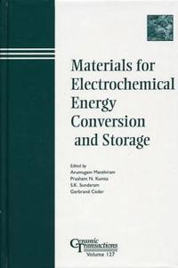 Materials for Electrochemical Energy Conversion and Storage