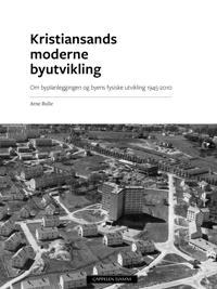 Kristiansands moderne byutvikling - Arne Bulie pdf epub