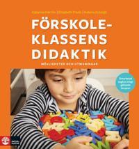 Förskoleklassens didaktik : Möjligheter och utmaningar (2:a utgåvan)