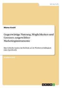 Gegenwärtige  Nutzung, Möglichkeiten und Grenzen  ausgewählter Marketinginstrumente
