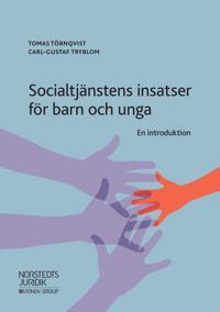 Socialtjänstens insatser för barn och unga : en introduktion - Tomas Törnqvist, Carl-Gustaf Tryblom   Laserbodysculptingpittsburgh.com