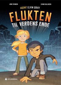 Agent Elvin Griff; Flukten til verdens ende - Arne Svingen | Ridgeroadrun.org