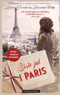 Siste jul i Paris - Hazel Gaynor, Heather Webb pdf epub