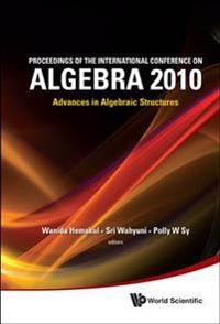 Proceedings of the International Conference on Algebra 2010