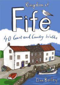 Kingdom of fife - 40 coast and country walks