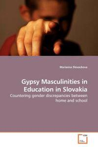 Gypsy Masculinities in Education in Slovakia