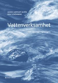 Vattenverksamhet : den rättsliga regleringen - Agnes Larfeldt Alvén, Rolf Strömberg | Laserbodysculptingpittsburgh.com