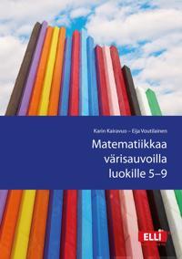 Matematiikkaa värisauvoilla luokille 5-9