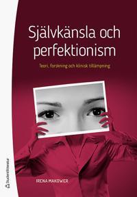 Självkänsla och perfektionism : teori, forskning och klinisk tillämpning - Irena Makower pdf epub