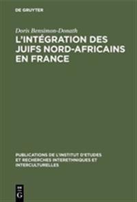 L'Int Gration Des Juifs Nord-Africains En France