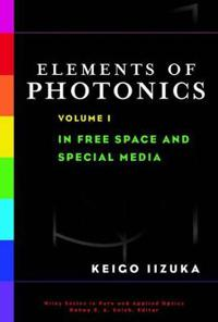 Elements of Photonics, in Free Space and Special Media