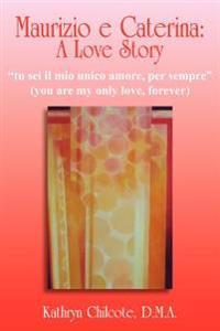 Maurizio E Caterina: a Love Story
