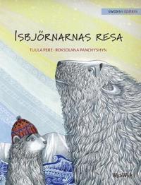 "Isbjörnarnas Resa: Swedish Edition of ""the Polar Bears' Journey"""