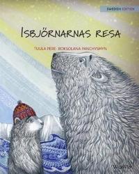 "Isbjörnarnas Resa: Swedish Edition of ""the Polar Bears' Journey"