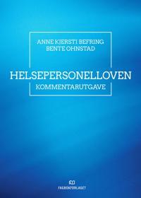 Helsepersonelloven - Anne Kjersti Befring, Bente Ohnstad | Inprintwriters.org