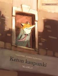 "Ketun Kaupunki: Finnish Edition of ""the Fox's City"""