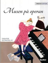 """Musen På Operan: Swedish Edition of """"the Mouse of the Opera"""""""