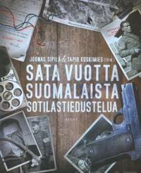 Sata vuotta suomalaista sotilastiedustelua
