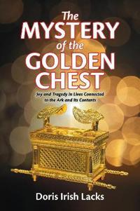 The Mystery of the Golden Chest: Joy and Tragedy in Lives Connected to the Ark and Its Contents
