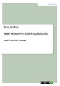 Maria Montessoris Kleinkindpädagogik
