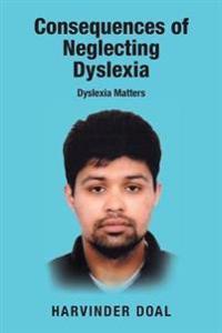 Consequences of Neglecting Dyslexia