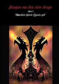 Sangen Om Den Siste Drage BOK 5 Mørkets Hjerte Lysets Sjel